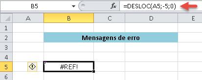 Veja que ocorreria #REF! neste caso porque se eu deslocar 5 linhas para cima a partir de A5 resultará na célula A0 e não existe linha 0.